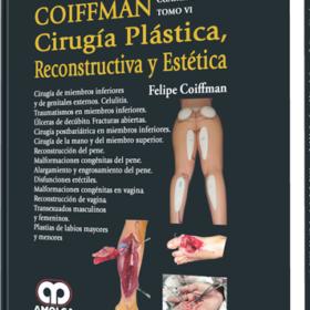 Cirugía Plástica, Reconstructiva y Estética / Cirugía de Miembros Inferiores y de Genitales Externos / Tomo VI