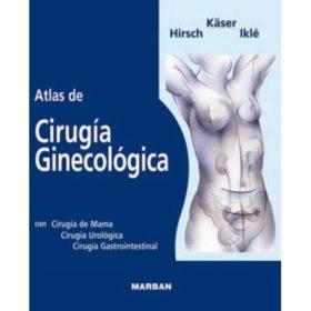 Atlas de Cirugía Ginecológica, con cirugía de mama, urológica y gastrointestinal