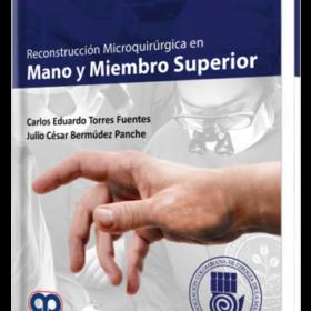 Reconstrucción Microquirúrgica en Mano y Miembro superior