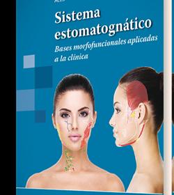 Sistema Estomatognático. Bases morfofuncionales aplicadas a la clínica