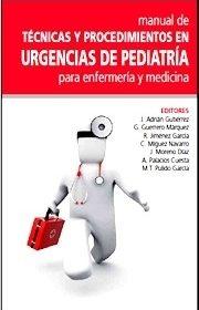 Manual de Técnicas y Procedimientos en Urgencias de Pediatría para Enfermería y Medicina