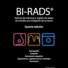 BI-RADS. Sistema de informes y registro de datos de imagen de mama