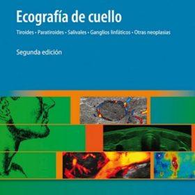 Ecografía de cuello, Tiroides, Paratiroides, Salivales, Ganglios linfáticos, Otras neoplasias