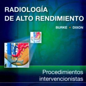 Radiología de Alto Rendimiento. Procedimientos intervencionistas