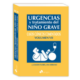 Urgencias y tratamiento del niño grave: Casos clínicos comentados Volumen VIIC