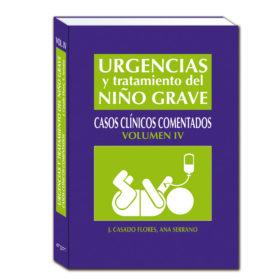 Urgencias y tratamiento del niño grave: Casos clínicos comentados Volumen IV