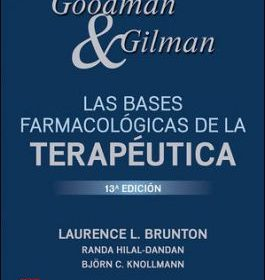 Goodman & Gilman. Las bases farmacológicas de la terapéutica
