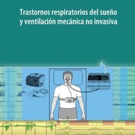 Trastornos respiratorios del sueño y ventilación mecánica no invasiva