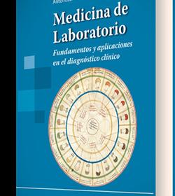 Medicina de laboratorio. Fundamentos y aplicaciones en el diagnóstico clínico