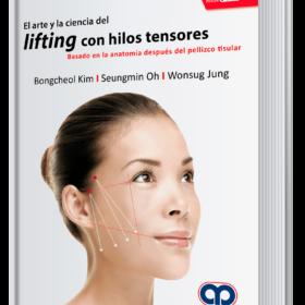 El arte y la ciencia del lifting con hilos tensores. Basado en la anatomía después del pellizco tisular
