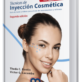 Técnicas de inyección cosmética. Guía de texto y videos para el uso de neurotixinas y rellenos