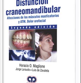 Disfunción Craneomandibular: Afecciones de los musculos masticatorios y ATM. Dolor Orofacial