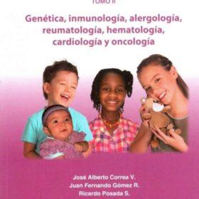 Fundamentos de pediatría Tomo II: Genética, inmunología, alergología, reumatología, hematologia, oncologia y cardiologia