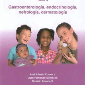 Fundamentos de pediatría Tomo IV: Gastroenterología, endocrinología, nefrología, dermatología