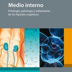 Medio Interno. Fisiología, patología y tratamiento de los líquidos orgánicos
