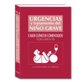 Urgencias y tratamiento del niño grave: Casos clínicos comentados / Volumen III