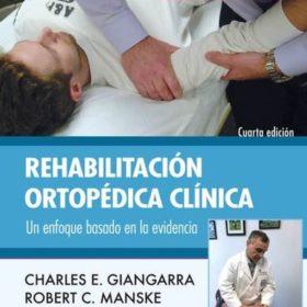 Rehabilitacion Ortopedica Clinica. Un enfoque basado en la evidencia 4ta Ed.