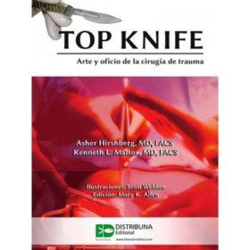 Top Knife. Arte y oficio de la cirugía de trauma