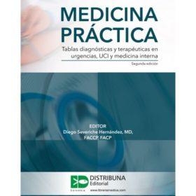 Medicina práctica. Tablas diagnósticas y terapéuticas en Urgencias, uci y medicina interna 2da Ed.