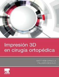 Dipaola  – Impresion 3D En Cirugia Ortopedica