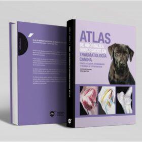 Atlas de Abordajes Quirurgicos en Traumatologia Canina – Serracanta